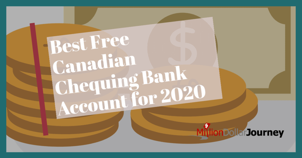 Best Free Canadian Chequing Bank Account For 2020