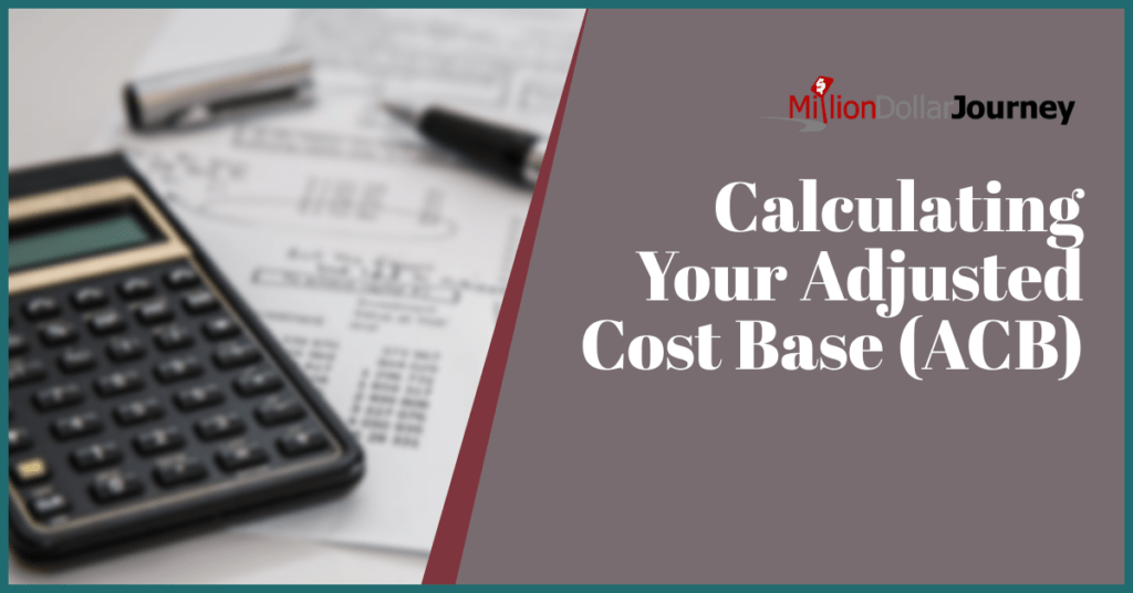 Calculating Your Adjusted Cost Base