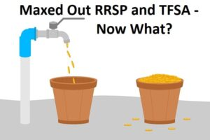 maxed out rrsp and tfsa now what