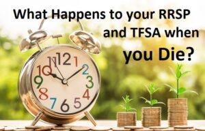 what happens to your RRSP and TFSA when you die